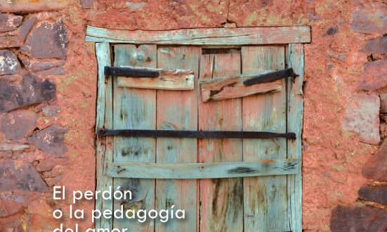 El perdón o la pedagogía del amor
